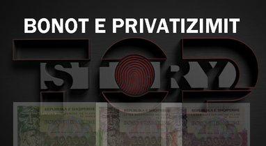 """Bonot e privatizimit"", a ishin një mashtrim financiar?! Sonte"