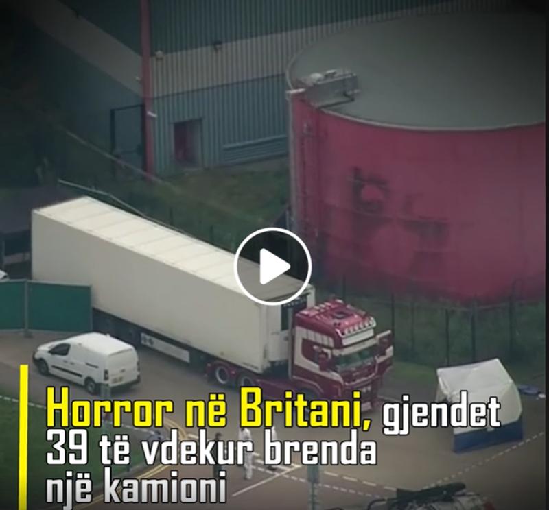Horror në Britani, gjendet 39 të vdekur brenda një kamioni