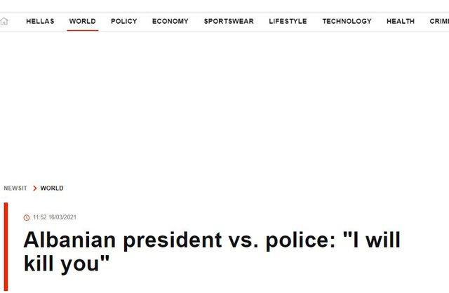 """""""Presidenti iu tha se do i vrasë"""", media greke shokohet nga Ilir"""
